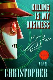 Killing Is My Business - A Ray Electromatic Mystery