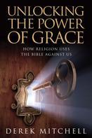 Derek Mitchell: Unlocking the Power of Grace