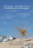 Ken Fisher: Beach Spinifex