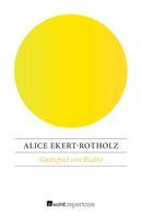 Alice Ekert-Rotholz: Gastspiel am Rialto