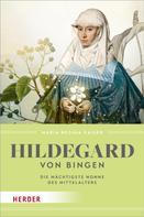 Maria Regina Kaiser: Hildegard von Bingen