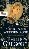 Philippa Gregory: Die Königin der Weißen Rose ★★★★