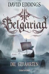 Belgariad - Die Gefährten - Roman