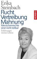 Erika Steinbach: Flucht, Vertreibung, Mahnung