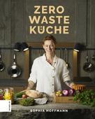 Sophia Hoffmann: Zero Waste Küche