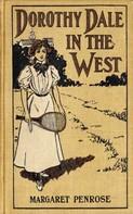 Margaret Penrose: Dorothy Dale in the West