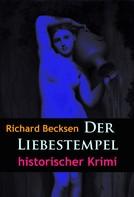 Richard Becksen: Der Liebestempel – historischer Krimi
