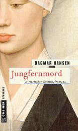 Jungfernmord - Historischer Kriminalroman