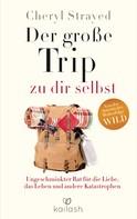 Cheryl Strayed: Der große Trip zu dir selbst ★★★★