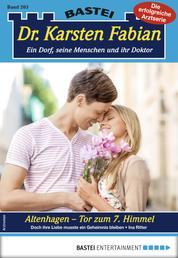 Dr. Karsten Fabian 203 - Arztroman - Altenhagen - Tor zum 7. Himmel