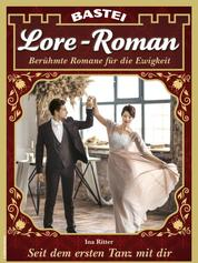 Lore-Roman 106 - Liebesroman - Seit dem ersten Tanz mit dir