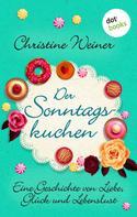 Christine Weiner: Der Sonntagskuchen ★★★★