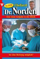 Patricia Vandenberg: Chefarzt Dr. Norden 1129 – Arztroman