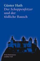 Günter Huth: Der Schoppenfetzer und der tödliche Rausch