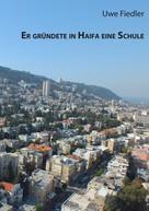 Uwe Fiedler: Er gründete in Haifa eine Schule