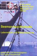 Jürgen Ruszkowski (Hrsg.): Lebensläufe und Erlebnisberichte ehemaliger Fahrensleute ★★★★★