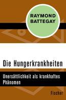 Raymond Battegay: Die Hungerkrankheiten