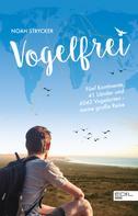 Noah Strycker: Vogelfrei
