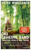 Peter Wohlleben: Das geheime Band zwischen Mensch und Natur ★★★★