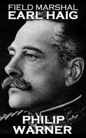 Phillip Warner: Field Marshal Earl Haig