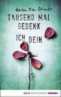 Heike Eva Schmidt: Tausend Mal gedenk ich dein ★★★★★