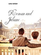 Jutta Schlott: Roman und Juliane