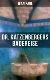 Dr. Katzenbergers Badereise - Eine Reise als skurriles Alibi