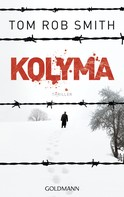 Tom Rob Smith: Kolyma ★★★★