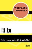 Wolfgang Leppmann: Rilke