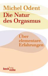 Die Natur des Orgasmus - Über elementare Erfahrungen