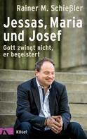 Rainer M. Schießler: Jessas, Maria und Josef ★★★★
