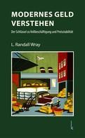 L. Randall Wray: Modernes Geld verstehen