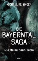 Michael Reisinger: Die Bayerntal Saga