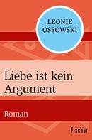 Leonie Ossowski: Liebe ist kein Argument ★★★
