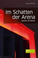 Mara Pfeiffer: Im Schatten der Arena ★★★★