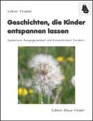 Volker Friebel: Geschichten, die Kinder entspannen lassen