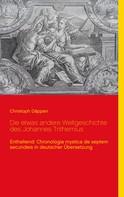 Christoph Däppen: Die etwas andere Weltgeschichte des Johannes Trithemius