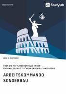 Anne S. Respondek: Arbeitskommando Sonderbau. Über die Häftlingsbordelle in den nationalsozialistischen Konzentrationslagern