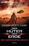 Orson Scott Card: Der Hüter der Erde - Die Homecoming-Saga 5 ★★★★
