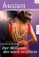 Michelle Celmer: Der Millionär, der mich verführte ★★★★