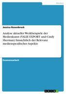 Jessica Rosenbrock: Analyse aktueller Werkbeispiele der Medienkunst (VALIE EXPORT und Cindy Sherman) hinsichtlich der Relevanz medienspezifischer Aspekte