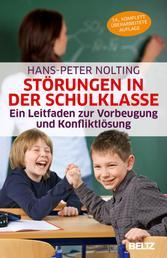 Störungen in der Schulklasse - Ein Leitfaden zur Vorbeugung und Konfliktlösung