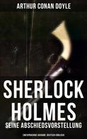 Arthur Conan Doyle: Sherlock Holmes: Seine Abschiedsvorstellung (Zweisprachige Ausgabe: Deutsch-Englisch) ★★★
