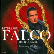 Falco - Die Biografie (Ungekürzt)