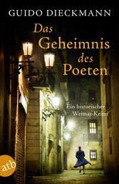 Das Geheimnis des Poeten - Ein historischer Weimar-Krimi
