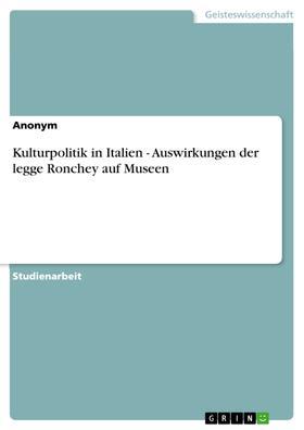 Kulturpolitik in Italien - Auswirkungen der legge Ronchey auf Museen