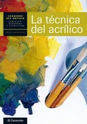 Cuaderno del artista. La técnica del acrílico