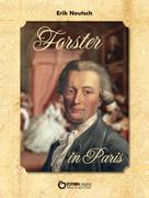 Erik Neutsch: Forster in Paris