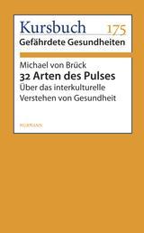 32 Arten des Pulses - Über das interkulturelle Verstehen von Gesundheit