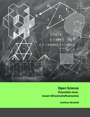 Open Science - Potentiale eines neuen Wissenschaftansatzes